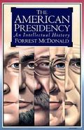 The American Presidency: An Intellectual History