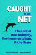 Caught in the Net The Global Tuna Industry, Environmentalists, and the State