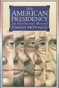 American Presidency An Intellectual History