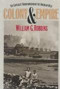 Colony and Empire The Capitalist Transformation of the American West