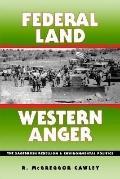 Federal Land, Western Anger The Sagebrush Rebellion and Environmental Politics