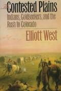Contested Plains Indians, Goldseekers, & the Rush to Colorado