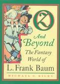 Oz and Beyond The Fantasy World of L. Frank Baum