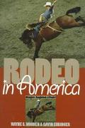 Rodeo in America Wranglers, Roughstock, & Paydirt