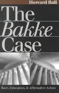 Bakke Case Race, Education, and Affirmative Action