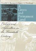 Green and Permanent Land Ecology and Agriculture in the Twentieth Century