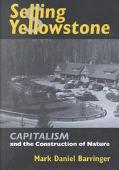 Selling Yellowstone Capitalism and the Construction of Nature