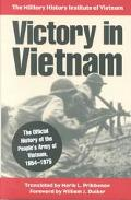 Victory in Vietnam The Official History of the People's Army of Vietnam, 1954-1975  The Mili...