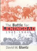 Battle for Leningrad, 1941-1944 1941-1944