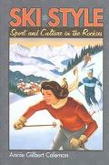 Ski Style Sport And Culture In The Rockies