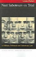 Nazi Saboteurs On Trial A Military Tribunal And American Law
