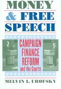 Money & Free Speech Campaign Finance Reform And the Courts