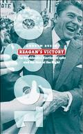 Reagan's Victory The Presidential Election of 1980 And the Rise of the Right