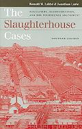 Slaughterhouse Cases Regulation, Reconstruction, And the Fourteenth Amendment