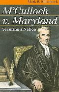 M'Culloch V. Maryland Securing a Nation