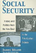 Social Security History and Politics from the New Deal to the Privatization Debate