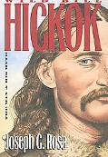 Wild Bill Hickok The Man and His Myth