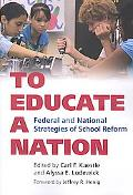 To Educate a Nation Federal and National Strategies of School Reform