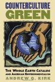 Counterculture Green: The Whole Earth Catalog and American Environmentalism (CultureAmerica)