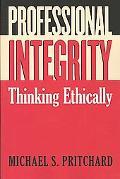 Professional Integrity Thinking Ethically
