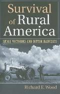 Survival of Rural America: Small Victories and Bitter Harvests