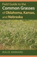 Field Guide to the Common Grasses of Oklahoma, Kansas, and Nebraska