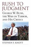 Rush to Judgment : George W. Bush, the War on Terror, and His Critics