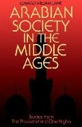 Arabian Society in the Middle Ages: Studies from the 1001 Nights - Edward William Lane