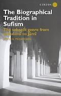 Biographical Tradition in Sufism The Tabaqat Genre from Al-Sulami to Jami