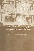 Indo-Aryan Controversy Evidence and Inference in Indian History