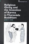 Religious Giving and the Invention of Karma in Theravada Buddhism