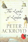 Lambs of London - Peter Ackroyd - Hardcover