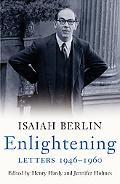 Enlightening: Letters 1946-1960: Isaiah Berlin Letters, volume 2