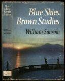 Sansom, W. Blue Skies , Brown Studies