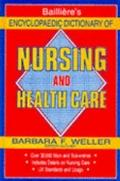 Bailliere's Encyclopedia Dictionary of Nursing - Bailliere - Hardcover