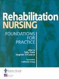 Rehabilitation Nursing Foundations for Practice