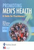 Promoting Men's Health A Guide for Practioners