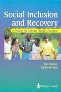 Social Inclusion and Recovery A Model for Mental Health Practice