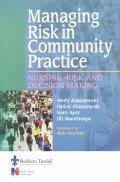 Managing Risk in Community Practice Nursing, Risk and Decision Making