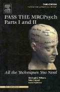 Pass the MRCPsych All the Techniques You Need