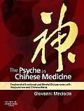 The Psyche in Chinese Medicine: Treatment of Emotional and Mental Disharmonies with Acupunct...