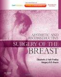 Aesthetic and Reconstructive Surgery of the Breast: Expert Consult (Expert Consult Title: On...
