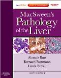 MacSween's Pathology of the Liver: Expert Consult: Online and Print
