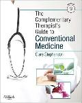 Complementary Therapist's Guide to Conventional Medicine : A Textbook and Study Course