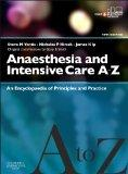 Anaesthesia and Intensive Care A-Z - Print & E-Book: An Encyclopedia of Principles and Pract...