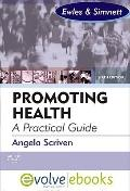 Promoting Health: A Practical Guide Text and Evolve eBooks Package : Forewords: Linda Ewles ...