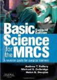Basic Science for the MRCS: A revision guide for surgical trainees, 2e (MRCS Study Guides)
