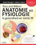 Ross and Wilson Anatomie En Fysiologie in Gezondheid En Ziekte (Dutch Edition)