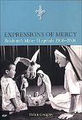 Expressions of Mercy Brisbane's Mater Hospitals 1906-2006