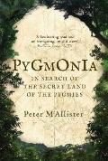 Pygmonia : In Search of the Secret Land of the Pygmies
